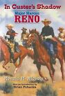 In Custer's Shadow: Major Marcus Reno by R.H. Nichols (Paperback, 2000)