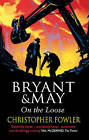 Bryant and May On The Loose by Christopher Fowler (Paperback, 2010)