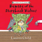 Beware of the Storybook Wolves by Lauren Child (Hardback, 2006)