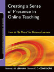 Creating a Sense of Presence in Online Teaching: How to  be There  for Distance Learners by Rosemary M. Lehman, Simone C. O. Conceicao (Paperback, 2010)