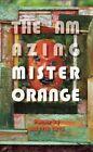 The Amazing Mister Orange by Marvin Tate (Paperback / softback, 2014)