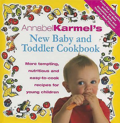 1 of 1 - Annabel Karmel's Baby and Toddler Cookbook: More Tempting,Nutritious and Easy-t…