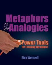 Metaphors and Analogies : Power Tools for Teaching Any Subject by Rick Wormeli (