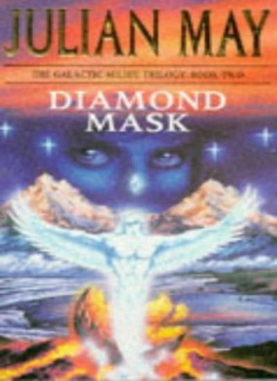 Diamond Mask (The Galactic Milieu Trilogy) By  Julian May