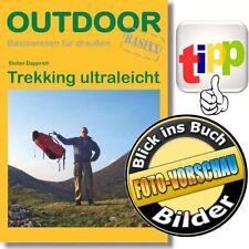 Ratgeber:Trekking ultraleicht ; Gewicht halbieren,Tipps Zelt Rucksack Schlafsack
