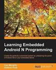 Learning Embedded Android N Programming by Ivan Morgillo (Paperback, 2016)