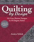 Quilting by Design: 155 Free-Motion Designs in 10 Elegant Suites by Jessica Schick (Mixed media product, 2015)