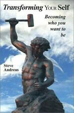 Transforming Your Self : Becoming Who You Want to Be by Steve Andreas (2002,...