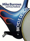 Bicycle Design: The Search for the Perfect Machine by Richard Ballantine, Mike Burrows (Paperback, 2008)