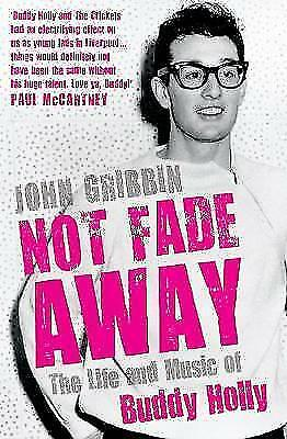 Gribbin, John, Not Fade Away: The Life and Music of Buddy Holly, Very Good Book