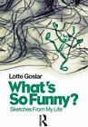 Choreography and Dance Studies: What's So Funny? : Sketches from My Life by Lotte Goslar (1998, Paperback)