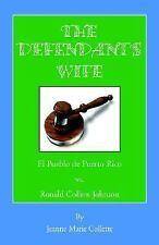 The Defendant's Wife: El Pueblo de Puerto Rico vs. Ronald Collins Johnson