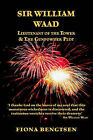 Sir William Waad, Lieutenant of the Tower, and the Gunpowder Plot by Fiona Bengtsen (Paperback, 2005)