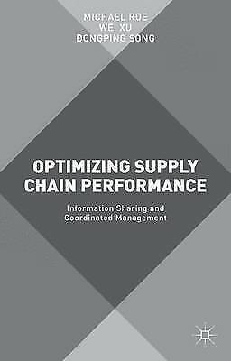 1 of 1 - Optimizing Supply Chain Performance: Information Sharing and Coordinated Managem