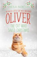 Oliver The Cat Who Saved Christmas: The Tale Of A Little Cat With A Big Heart on sale