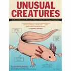 Unusual Creatures:  A Mostly Accurate Account of Earth's Strangest Animals by Michael Hearst (Paperback, 2014)
