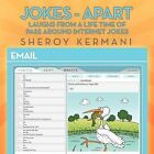 Jokes - Apart: Laughs from a Life Time of Pass Around Internet Jokes by Sheroy Kermani (Paperback, 2012)
