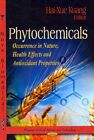 Phytochemicals: Occurrence in Nature, Health Effects & Antioxidant Properties by Hai-Xue Kuang (Hardback, 2013)