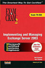 MCSA/MCSE Implementing and Managing Exchange Server 2003 Exam Cram 2 (Exam Cram 70-284): Exam 70-284 by Orin Thomas, Will Schmied, Ed Tittel (Mixed media product, 2004)