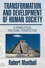 Transformation and Development of Human Society: A Homiletical Pastoral Perspective by Robert Munthali (Paperback / softback, 2014)