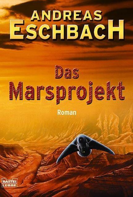 Das Marsprojekt: Roman von Eschbach, Andreas