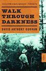 Walk Through Darkness by David Anthony Durham (Paperback / softback)