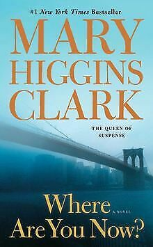 Where Are You Now? von Clark, Mary Higgins | Buch | Zustand sehr gut