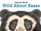 Wild About Bears 9781580894180 by Jeannie Brett Hardback