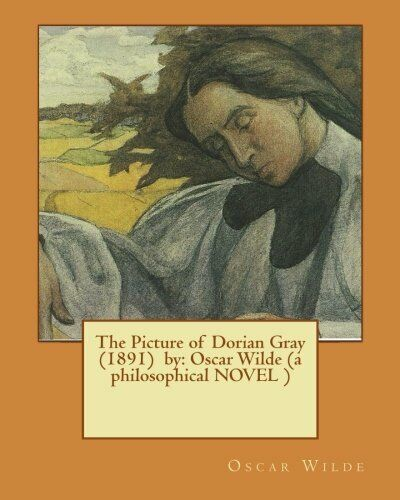 The Picture of Dorian Gray  (1891)  by: Oscar Wilde (a philosophical NOVEL ),O