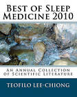 Best of Sleep Medicine 2010: An Annual Collection of Scientific Literature by Dr Teofilo L Lee-Chiong (Paperback / softback, 2010)