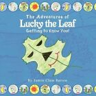 Adventures of Lucky The Leaf 9781425730260 by Tamra Clum Barton Paperback