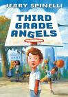 Third Grade Angels by Jerry Spinelli (2012, Hardcover)