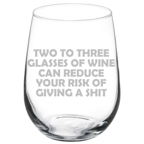 Two To Three Glasses Of Wine Can Reduce Risk Funny Stemmed Stemless Wine Glass