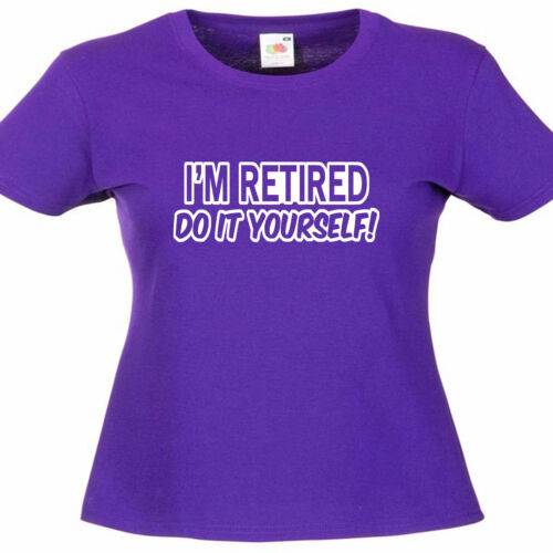 Retirement Retired Funny Gift Ladies Lady Fit T Shirt 13 Colours Size 6-16