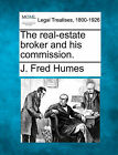 The Real-Estate Broker and His Commission. by J Fred Humes (Paperback / softback, 2010)