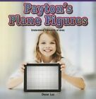 Payton's Plane Figures Understand Concepts of Area 9781477748985 by Oscar Luz