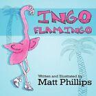 Ingo Flamingo 9781608363407 by Matthew Phillips Paperback