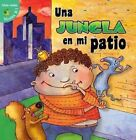 Una Jungla En Mi Patio (the Jungle in My Yard) by Jo Cleland (Hardback, 2015)