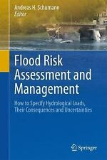 Flood Risk Assessment and Management : How to Specify Hydrological Loads,...