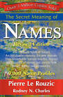 The Secret Meaning of Names Revised Edition by Pierre Le Rouzic, N Rodney Charles (Paperback / softback, 2008)