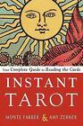 Instant Tarot: Your Complete Guide to Reading the Cards by Monte Farber, Amy Zerner (Paperback, 2017)