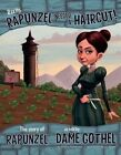Really, Rapunzel Needed a Haircut!: The Story of Rapunzel as Told by Dame Gothel by Jessica Gunderson (Paperback, 2014)