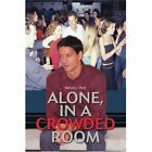 Alone in a Crowded Room 9780595398850 by Marcus J. Dean Book