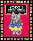 Yoko's World of Kindness : Golden Rules for a Happy Classroom by Rosemary Wells (2005, Hardcover)