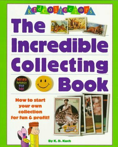 Kidcollectors  The Incredible Collecting Book