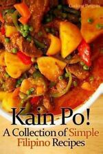 Kain Po! a Collection of Simple Filipino Recipes by Cooking Penguin (2013,...
