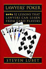 Lawyers' Poker: 52 Lessons That Lawyers Can Learn from Card Players by Steven Lubet (Hardback, 2006)