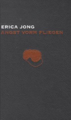 Angst vorm Fliegen, BILD Skandal Edition von Erica Jong