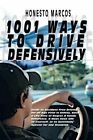 1001 Ways to Drive Defensively by Honesto Marcos (Paperback / softback, 2014)
