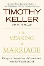 The Meaning of Marriage : Facing the Complexities of Commitment with the Wisdom…